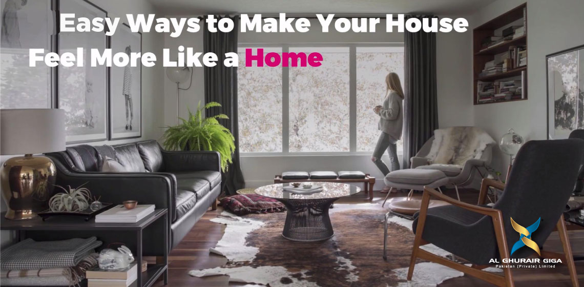 Easy Ways to Make Your House Feel Like Home