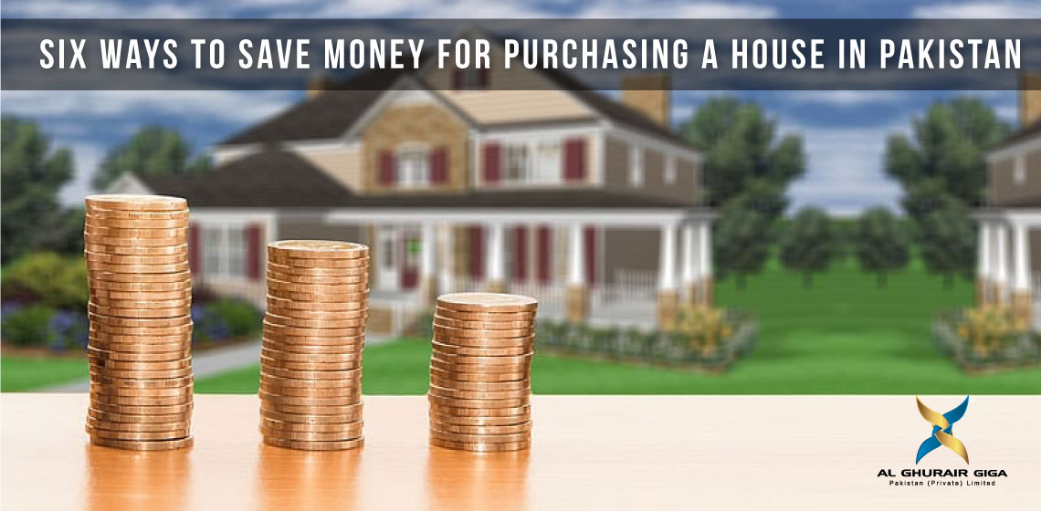 Six Ways to Save Money for Purchasing a House in Pakistan