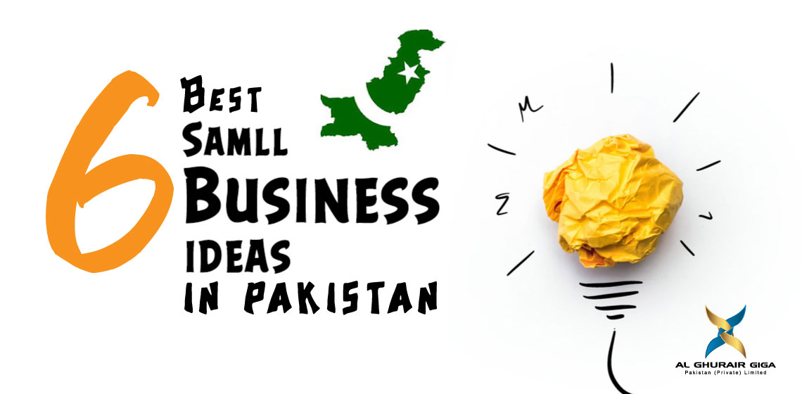 Six Best Small Business Ideas in Pakistan